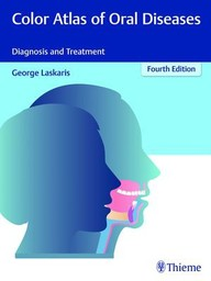 Color Atlas of Oral Diseases. Diagnosis and Treatment.