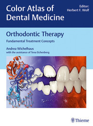 Color Atlas of Dental Medicine: Orthodontic Therapy. Fundamental Treatment Concepts