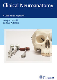 Clinical Neuroanatomy: A Case-Based Approach